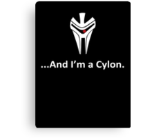 ...And I'm a Cylon Canvas Print
