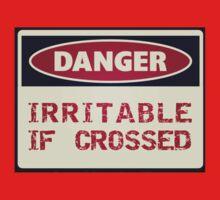 DANGER - Irritable if crossed Baby Tee