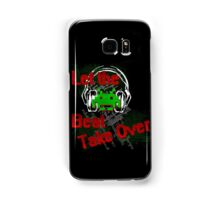 Let The Beat Take Over Samsung Galaxy Case/Skin