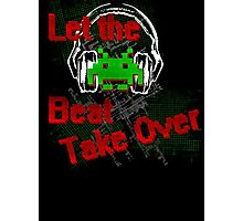 Let The Beat Take Over Photographic Print