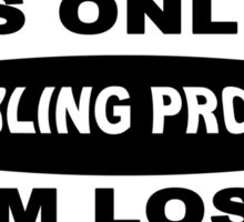 It's only a gambling problem if i'm losing Funny Geek Nerd Sticker