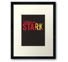 I believe in STARK Framed Print