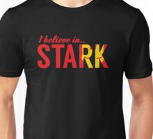 I believe in STARK Unisex T-Shirt