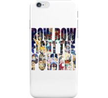 Row row fight the power ! 3 iPhone Case/Skin