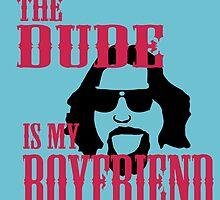 The Dude is my Boyfriend by Prucalifornia