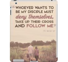 Whoever Wants To Be My Disciple iPad Case/Skin