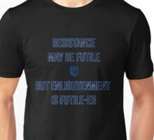 Resistance is not futile! - Ingress Unisex T-Shirt