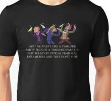 Aint no party like a timelord party! Unisex T-Shirt