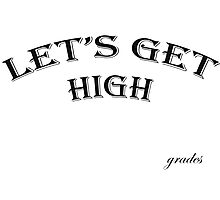 Let's Get High... Photographic Print