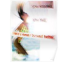 slipped, fell Poster
