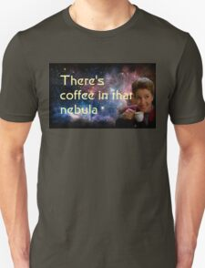 There is coffee in that nebula - Kathryn janeway Star Trek Voyager Unisex T-Shirt