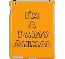 I'm A Party Animal iPad Case/Skin