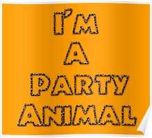 I'm A Party Animal Poster