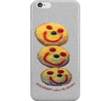 Friendship makes ME Happy iPhone Case/Skin