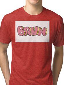 Bruh Donut  Tri-blend T-Shirt