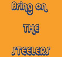 bring on the steelers by Kevin Meldrum