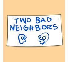 Two Bad Neighbors Photographic Print