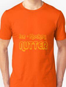 ice hockey nutter Unisex T-Shirt