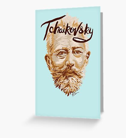 Tchaikovsky - classical music composer Greeting Card