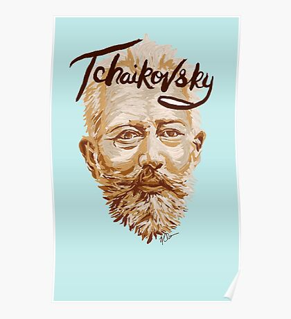 Tchaikovsky - classical music composer Poster