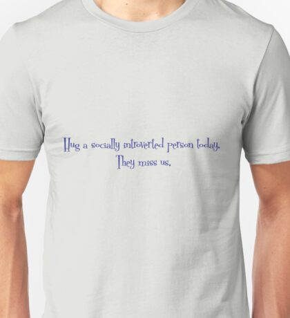 Hug A Socially Introverted Person Unisex T-Shirt
