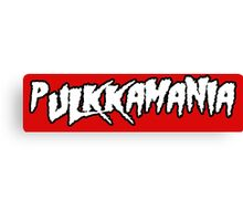 Pulkkamania! Canvas Print