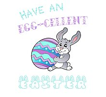 Egg-Cellent Easter T-Shirt Photographic Print