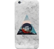 Life Doesn't Wait iPhone Case/Skin
