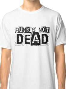 Punk's not dead. Black. Classic T-Shirt