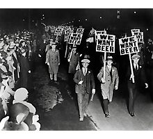 We Want Beer! Prohibition Protest, 1931 Photographic Print