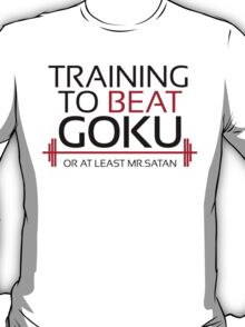 Training to beat Goku - Mr.Satan - Black Letters T-Shirt