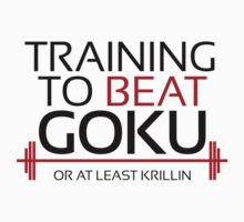 Training to beat Goku - Krillin - Black Letters Kids Clothes