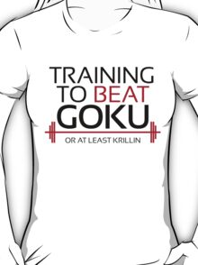 Training to beat Goku - Krillin - Black Letters T-Shirt