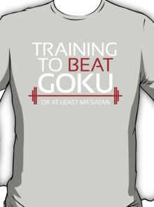 Training to beat Goku- Mr.Satan T-Shirt