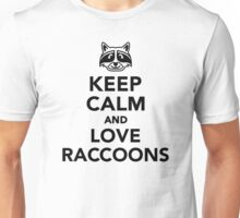 Keep calm and love raccoons Unisex T-Shirt