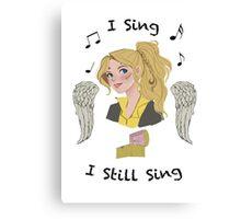 I Sing...I Still Sing Canvas Print