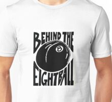 Behind The Eight Ball Unisex T-Shirt