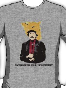 Turd Ferguson Oversized Hat T-Shirt