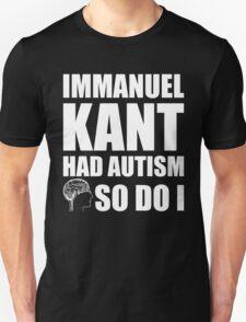 AUTISM AWARE - Immanuel Kant HAD AUTISM SO DO I T-Shirt