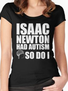 AUTISM AWARE - Isaac Newton HAD AUTISM SO DO I Women's Fitted Scoop T-Shirt