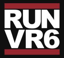 RUN VR6 by TswizzleEG