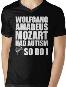 AUTISM AWARE - Wolfgang Amadeus Mozart HAD AUTISM SO DO I Mens V-Neck T-Shirt