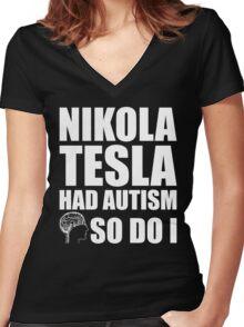 AUTISM AWARE - Nikola Tesla HAD AUTISM SO DO I Women's Fitted V-Neck T-Shirt