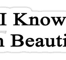 I Know I'm Beautiful  Sticker
