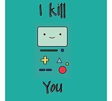 Kill you Photographic Print