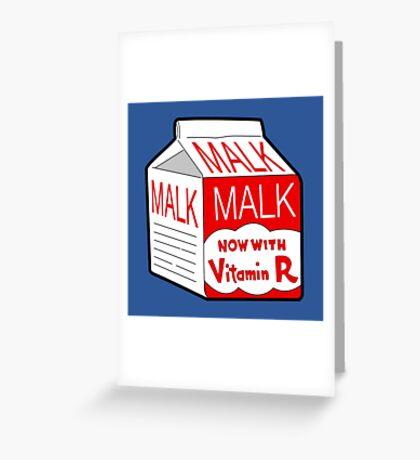 But I Always Drink Plenty of... Malk? Greeting Card