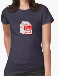 But I Always Drink Plenty of... Malk? Womens Fitted T-Shirt