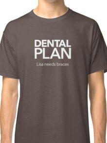 Dental Plan! Classic T-Shirt