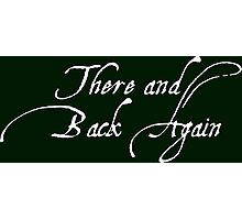 There and Back Again Photographic Print
