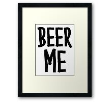 BEER ME Framed Print